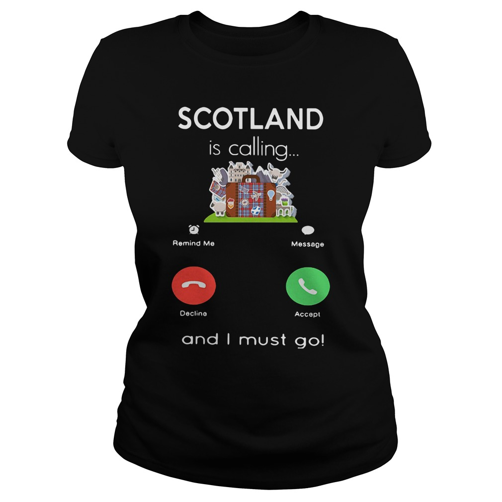 Scotland Is Calling And I Must GoShirt