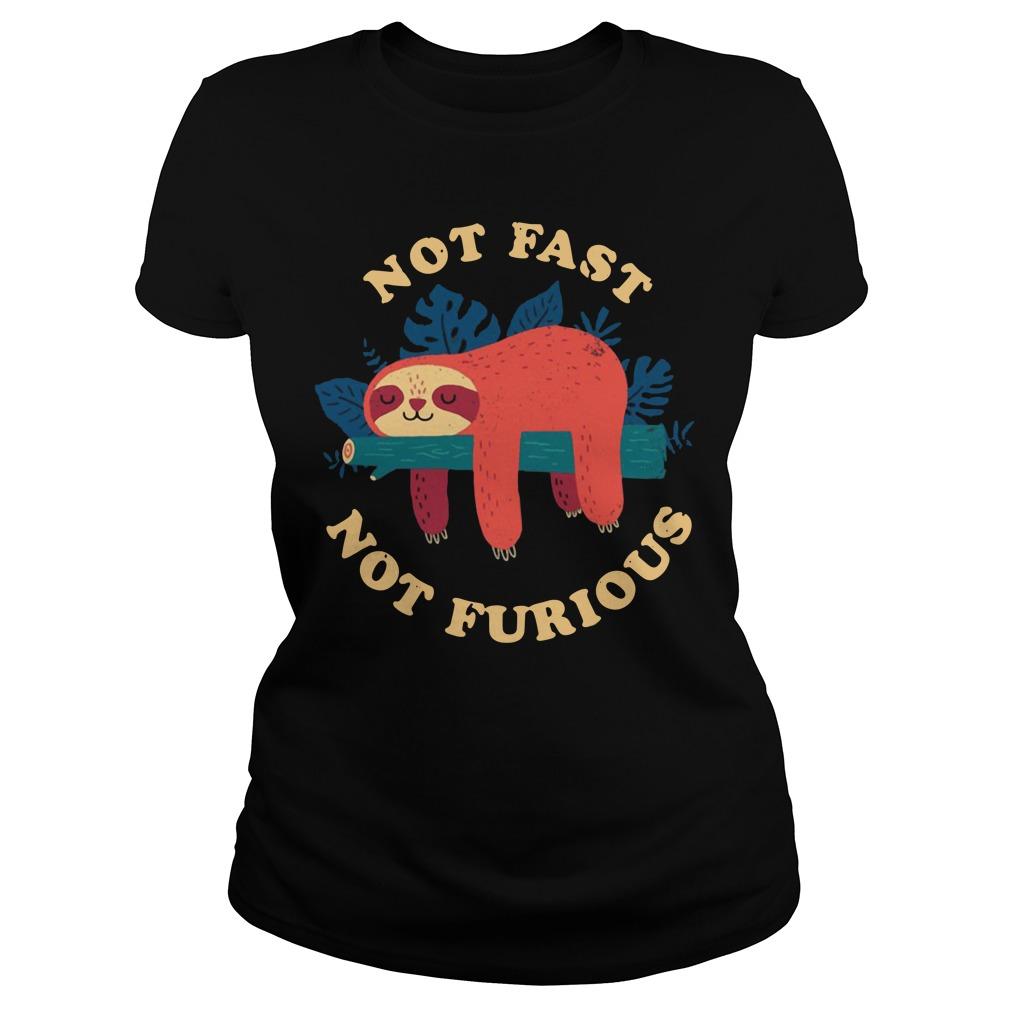 Sloth Not Fast Not FuriousShirt