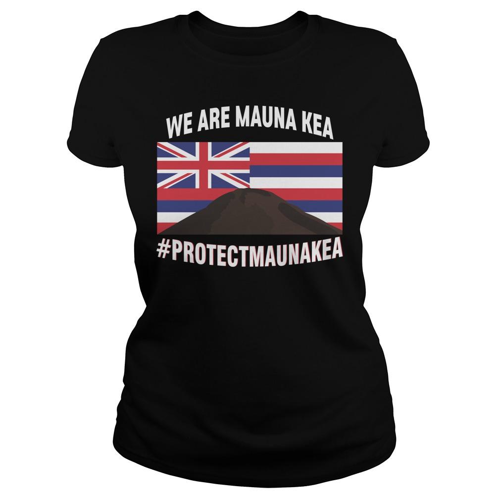 We Are Mauna Kea #Protectmaunakea Shirt