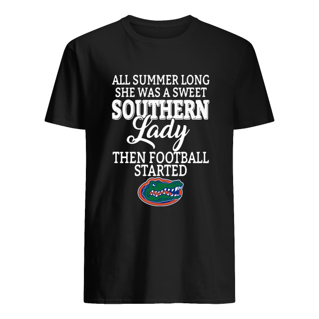 FLORIA GATORS ALL SUMMER LONG SHE WAS A SWEET SOUTHERN LADY THEN FOOTBALL SHIRT