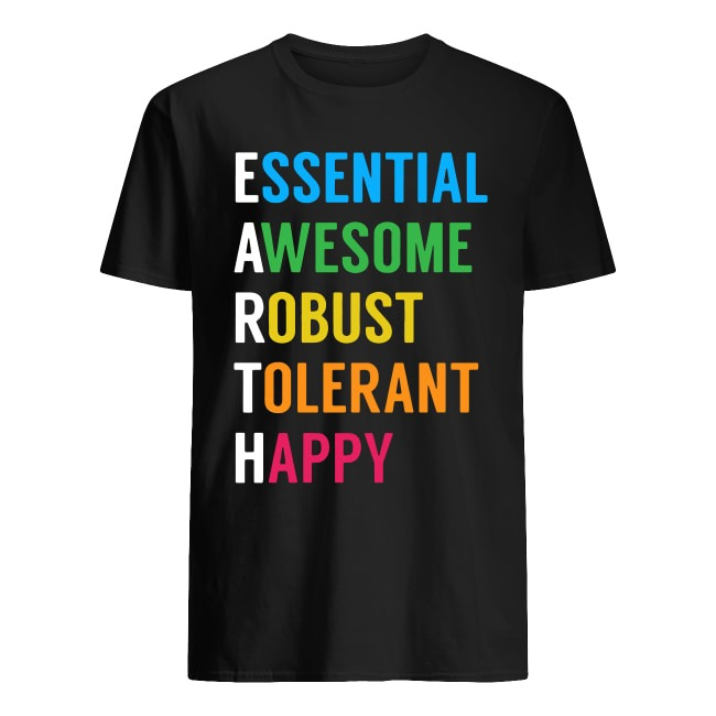 LGBT ESSENTIAL AWESOME ROBUST TOLERANT SCIENCE HAPPY EARTH DAY SHIRT