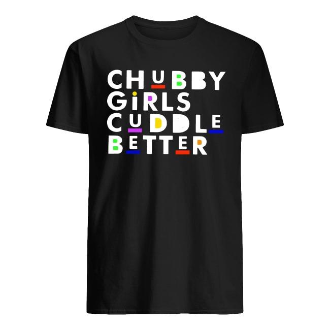 OFFICIAL CHUBBY GIRLS CUDDLE BETTER T SHIRT