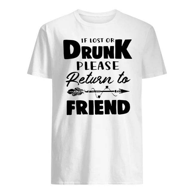 OFFICIAL IF LOST OR DRUNK PLEASE RETURN TO FRIEND SHIRT