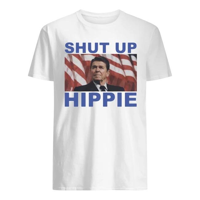 RONALD REAGAN SAY SHUT UP HIPPIE SHIRT