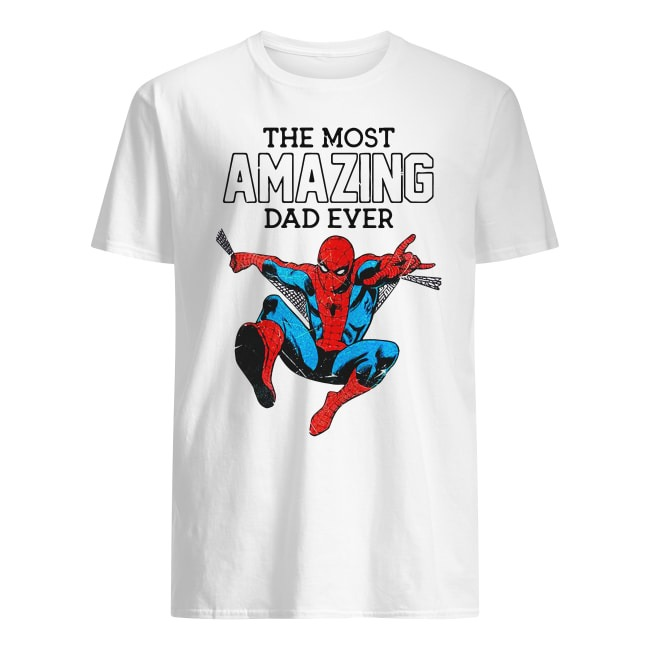 SPIDERMAN THE MOST AMAZING DAD EVER SHIRT