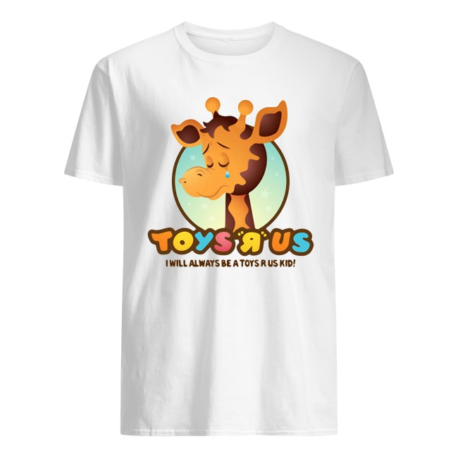 TOYS R US GIRAFFE TOYS WHITE I WILL ALWAYS BE A TOYS R US KID SHIRT