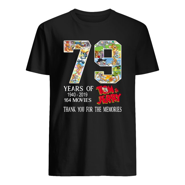 79 YEARS OF 1940-2019 164 MOVIES TOM AND JERRY THANK YOU FOR THE MEMORIES SHIRT