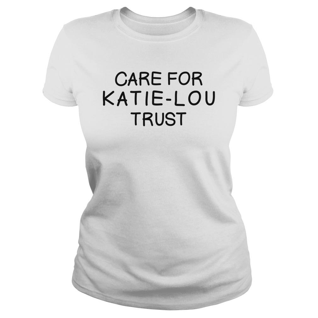 Care For Katie Lou TrustShirt