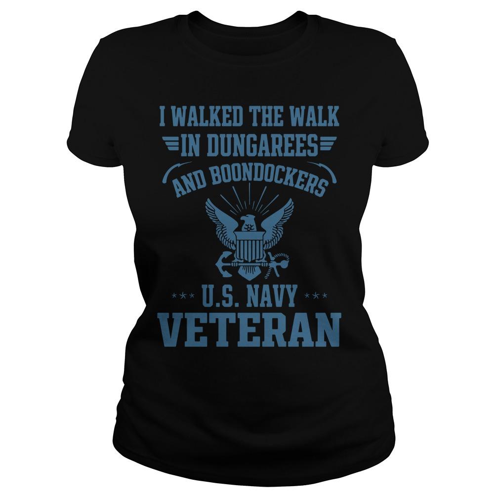 I Walked The Walk-In Dungarees And Boondockers U.S Navy VeteranShirt