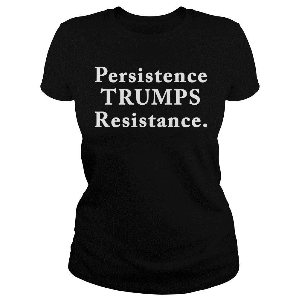 Persistence Trumps Resistance Shirt
