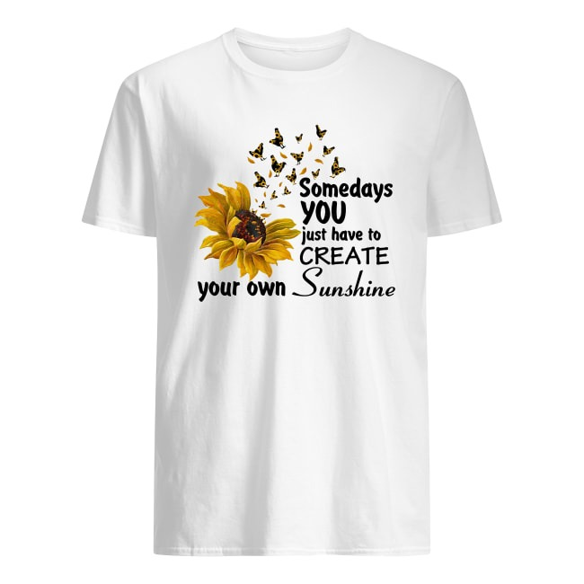 CHICKEN IN SUNFLOWER STYLE SOMEDAYS YOU JUST HAVE TO CREATE YOUR OWN SUNSHINE SHIRT