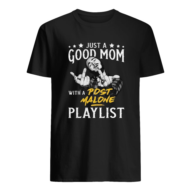 JUST A GOOD MOM WITH A POST MALONE PLAYLIST VINTAGE SHIRT