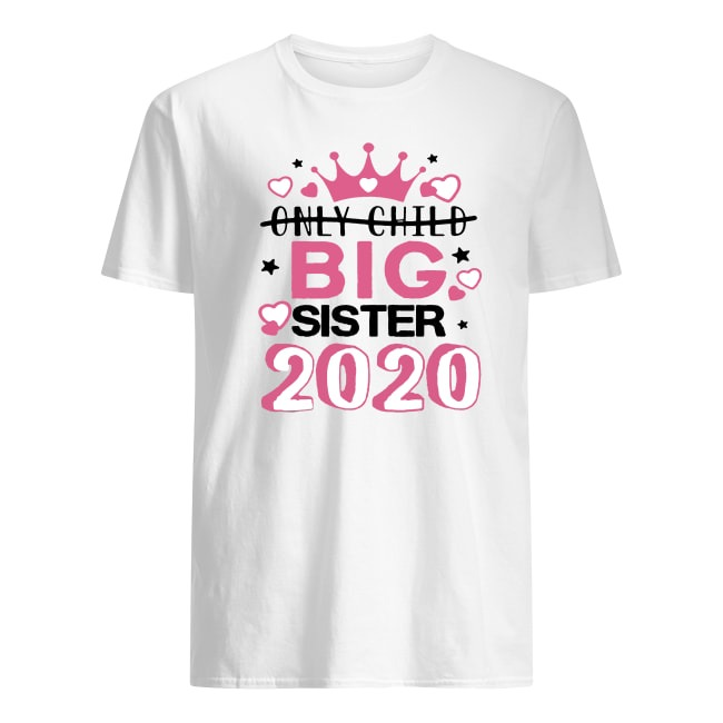 KIDS BIG SISTER 2020 SHIRT ONLY CHILD EXPIRES SHIRT