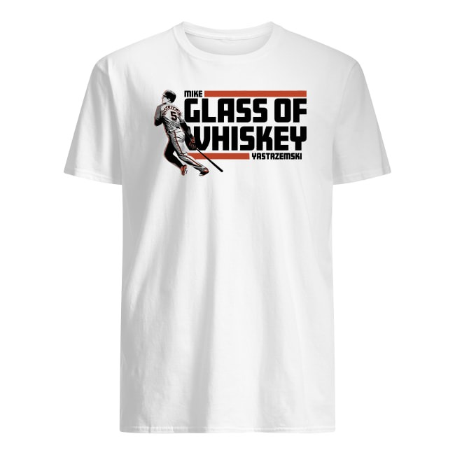 MIKE GLASS OF WHISKEY YASTAZEMSKI SHIRT
