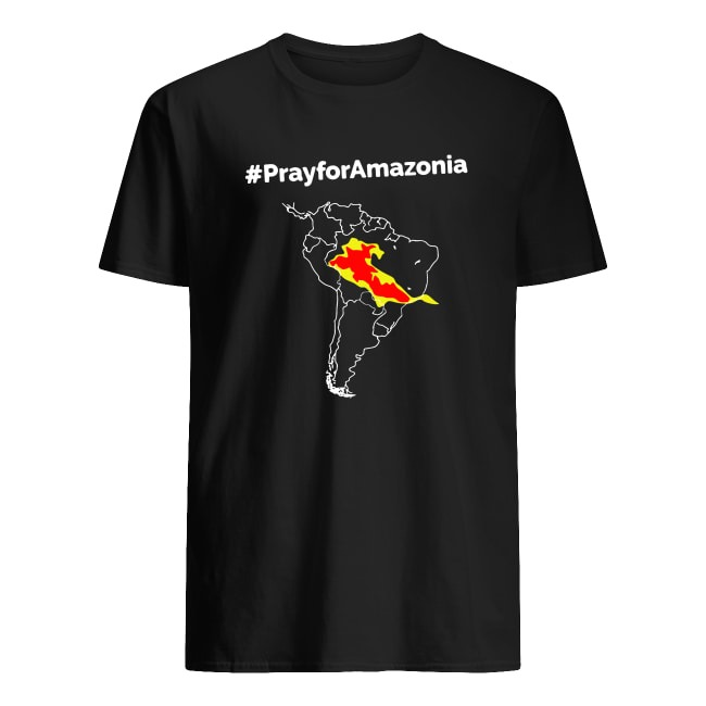 OFFICIAL PRAY FOR AMAZONIA #PRAYFORAMAZONIA SHIRT