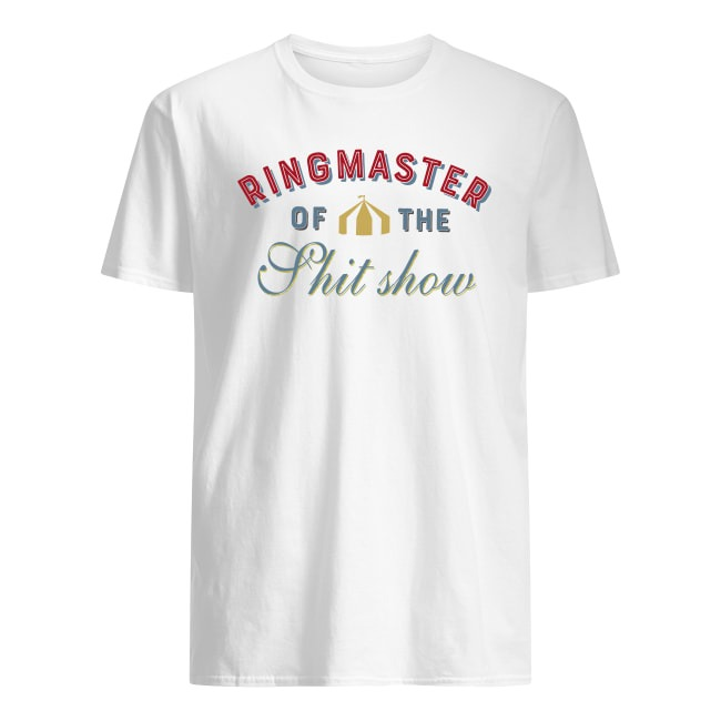 OFFICIAL RINGMASTER OF THE SHITSHOW SHIRT
