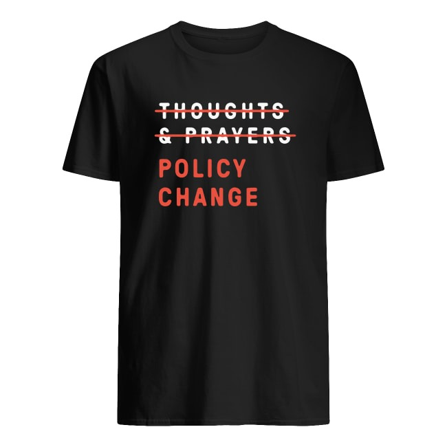OFFICIAL THOUGHTS AND PRAYERS POLICY CHANGE SHIRT