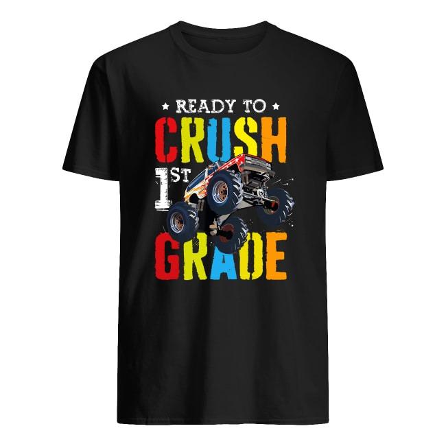 READY TO CRUSH 1ST GRADE MONSTER TRUCK BOYS BACK TO SCHOOL SHIRT