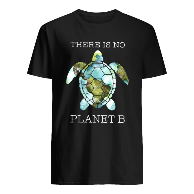 THERE IS NO PLANET B TURTLE EARTH SHIRT