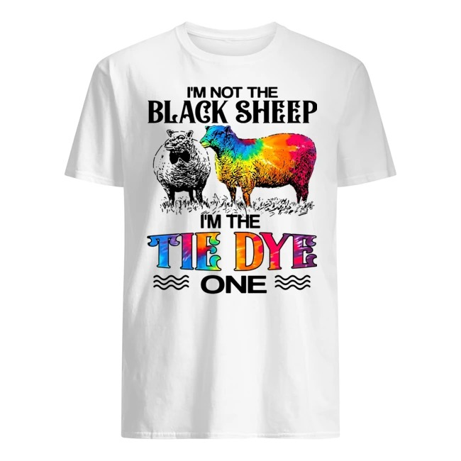 OFFICIAL I'M NOT THE BLACK SHEEP I'M THE TIE-DYE ONE SHIRT