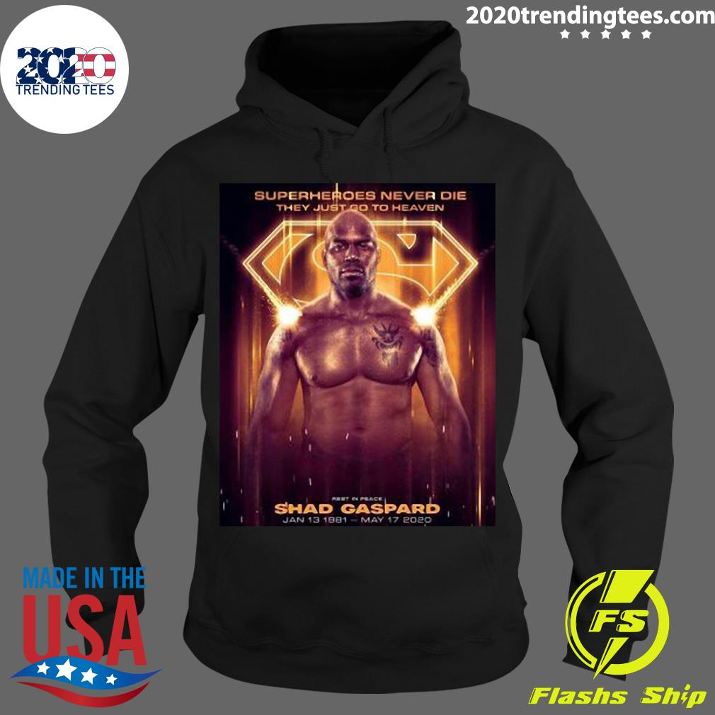 Superheroes Never Die They Just Go To Heaven Shad Gaspard Shirt