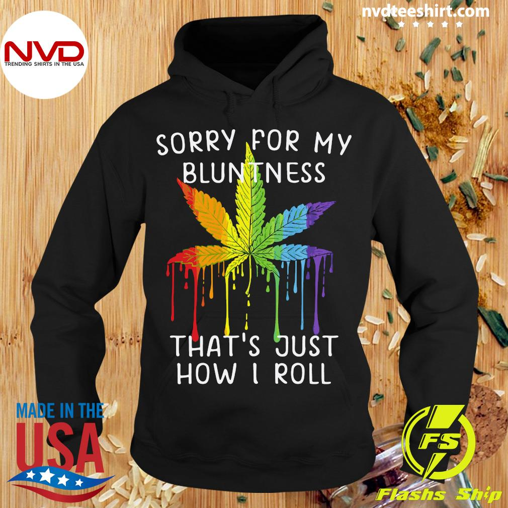 Weed Sorry For My Bluntness That's Just How I RollShirt