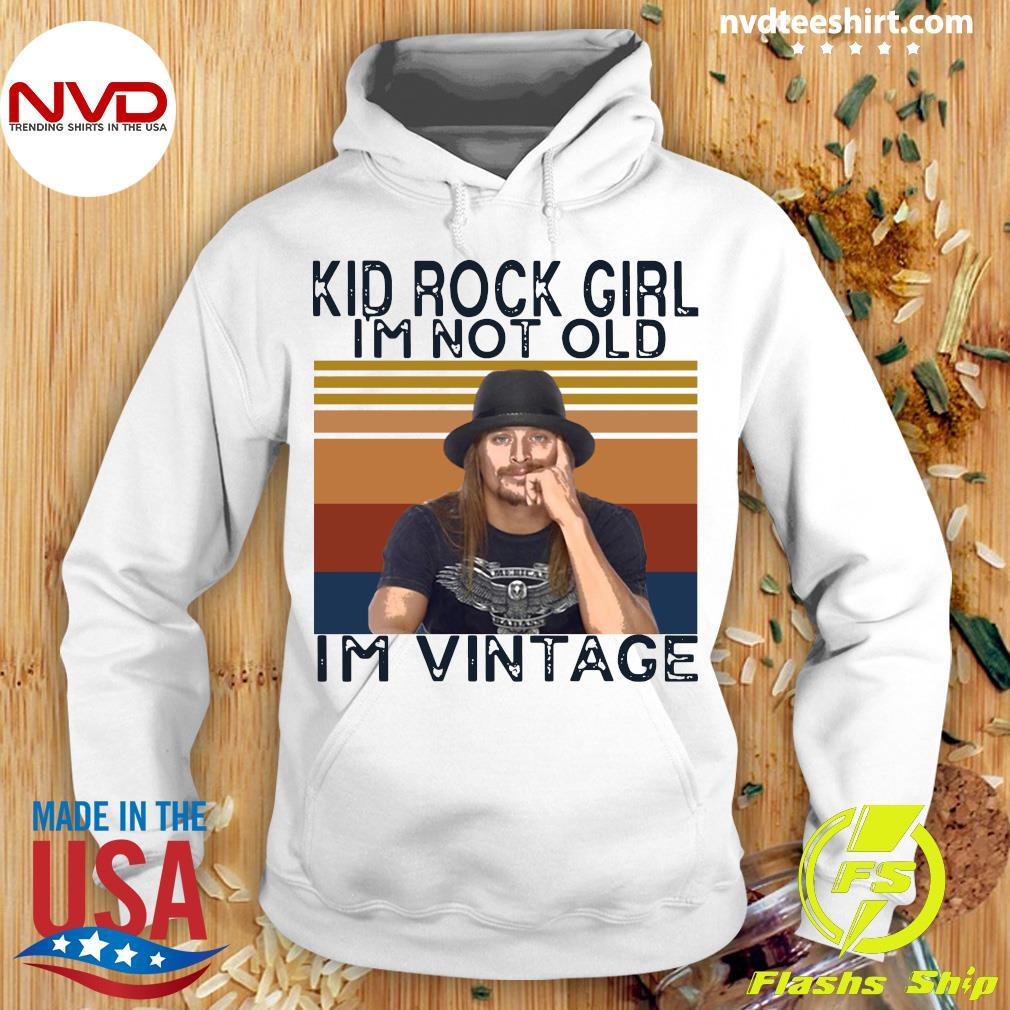 Official Kid Rock Girl I'm Not Old I'm VintageShirt