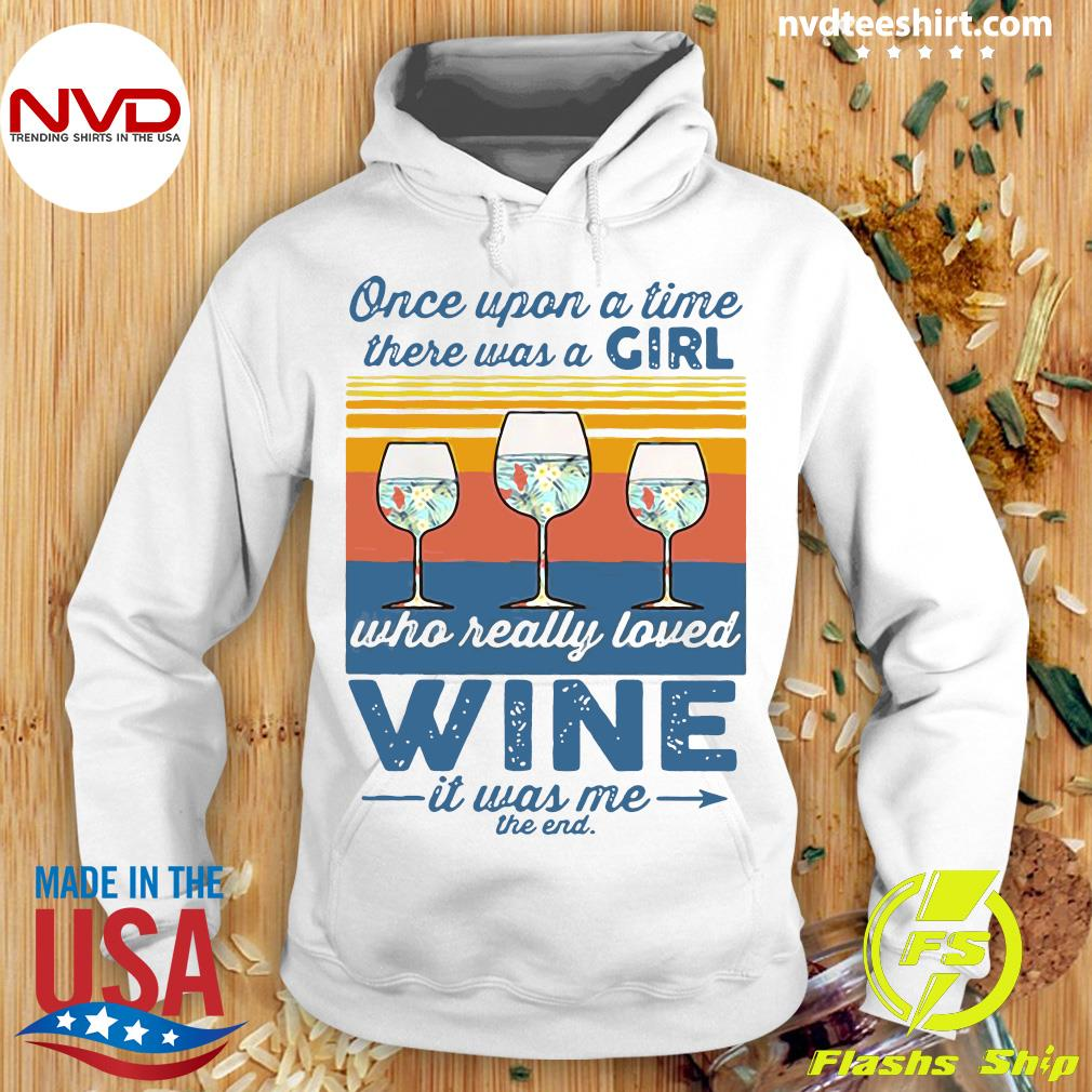 Once Upon A Time, There Was A Girl Who Really Loved Wine It Was Me The End Shirt