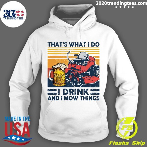 That's What I Do I Drink And I Mow Things Vintage Shirt