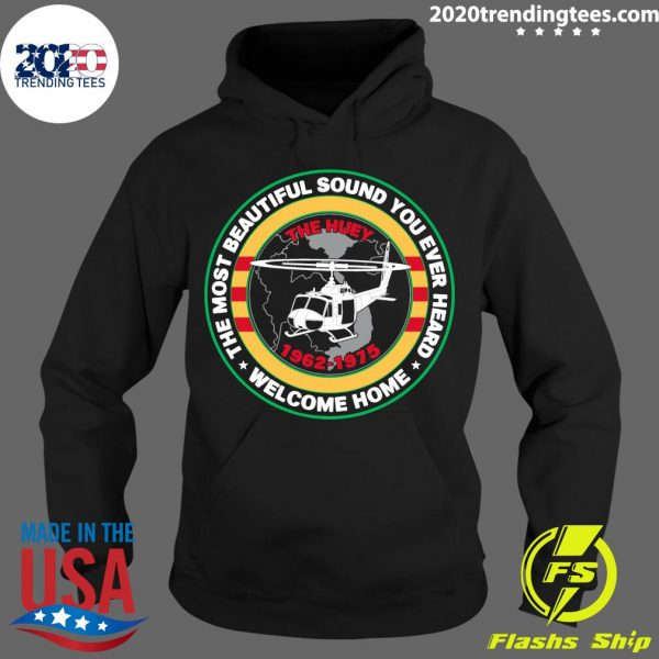 The Most Beautiful Sound You Ever Heard Welcome Home The HueyShirt